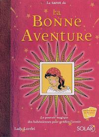 Le tarot de la bonne aventure : les cartes des Bohémiennes et leur pouvoir magique pour prédire l'avenir
