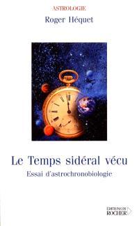Le temps sidéral vécu : essai d'astrochronobiologie