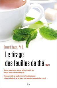 Le tirage des feuilles de thé : l' art de tirer les feuilles de thé (la tasséothérapie [i.e. la tasséographie]) selon la tradition bohémienne . Volume 2