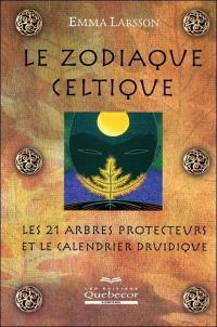 Le zodiaque celtique  : les 21 arbres protecteurs et le calendrier druidique