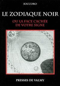 Le zodiaque noir : ou la face cachée de votre signe