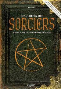 Les cartes des sorciers : signification, interprétations, prévisions