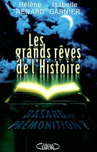 Les grands rêves de l'histoire : hasard ou prémonition ?
