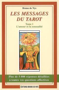 Les messages du tarot. Volume 1, L'amour et la sensualité