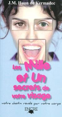 Les mille et un secrets de votre visage : votre destin révélé par votre corps