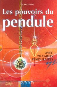 Les pouvoirs du pendule : avec 20 cartes pendulaires