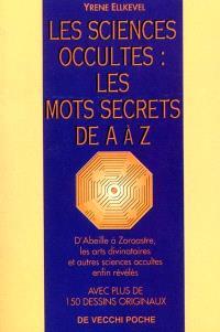 Les sciences occultes : les mots secrets de A à Z