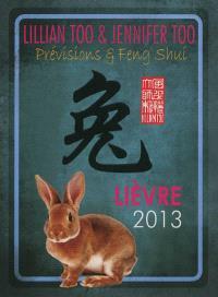 Lièvre 2013 : prévisions & feng shui