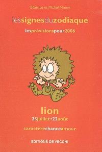 Lion : 23 juillet-22 août : caractère, chance, amour, les prévisions pour 2006