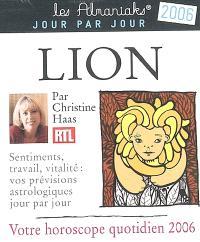 Lion : votre horoscope quotidien 2006 : sentiments, travail, vitalité, vos prévisions astrologiques jour par jour