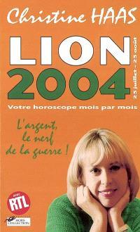 Lion 2004 (23 juillet-23 août) : votre horoscope mois par mois : l'argent, le nerf de la guerre !