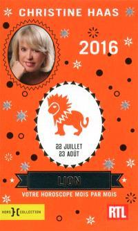 Lion 2016 : 22 juillet-23 août : votre horoscope mois par mois