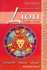 Lion, 23 juillet-22 août, les prévisions pour 2003 : caractère, chance, amour