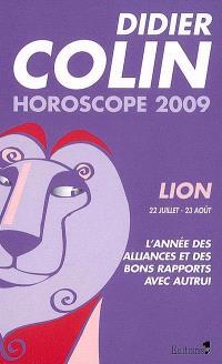 Lion, cinquième signe du zodiaque, 22 ou 23 juillet-22 ou 23 août : l'année des alliances et des bons rapports avec autrui : horoscope 2009