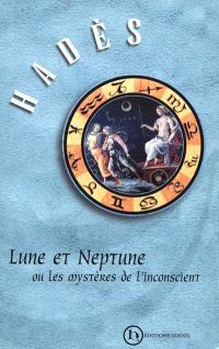 Lune et Neptune ou Les mystères de l'inconscient