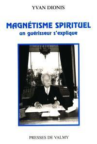 Magnétisme spirituel : un guérisseur s'explique