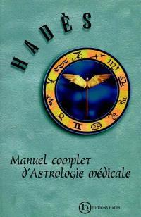 Manuel complet d'astrologie médicale