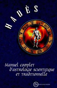 Manuel complet d'astrologie scientifique et traditionnelle