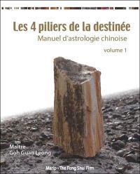 Manuel d'astrologie chinoise. Volume 1, Les 4 piliers de la destinée