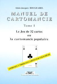 Manuel de cartomancie. Volume 1, Le jeu de 32 cartes ou La cartomancie populaire