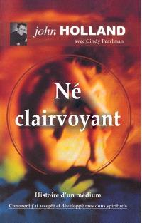 Né clairvoyant  : histoire d'un médium