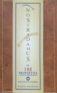 Nostradamus : les 100 prophéties les plus importantes