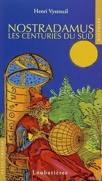 Nostradamus : les centuries du Sud