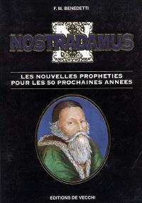 Nostradamus : les nouvelles prophéties pour les 50 prochaines années