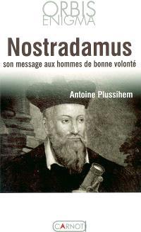 Nostradamus : son message aux hommes de bonne volonté