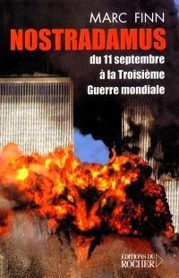 Nostradamus, du 11 septembre à la troisième guerre mondiale