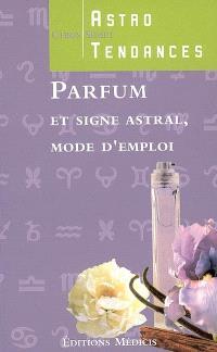 Parfum et signe astral, mode d'emploi