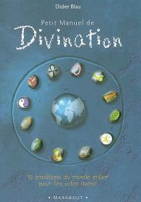 Petit manuel de divination : 15 traditions du monde entier pour lire votre avenir
