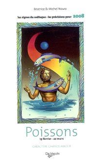 Poissons : 19 février-20 mars : caractère, chance, amour, les prévisions pour 2008