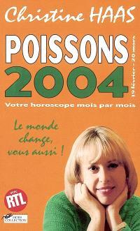 Poissons 2004 (19 février-20 mars) : votre horoscope mois par mois : le monde change, vous aussi !