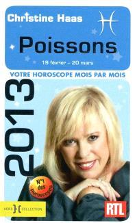 Poissons 2013 : 19 février-20 mars : votre horoscope mois par mois