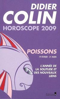 Poissons, douzième signe du zodiaque, 19 ou 20 février-20 ou 21 mars : l'année de la solitude et des nouveaux liens : horoscope 2009