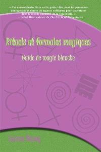 Rituels et formules magiques  : guide de magie blanche