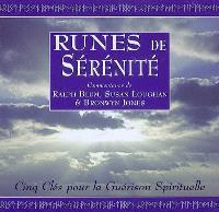 Runes de sérénité : cinq clés pour la guérison spirituelle