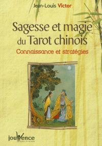 Sagesse et magie du tarot chinois : connaissance et stratégie