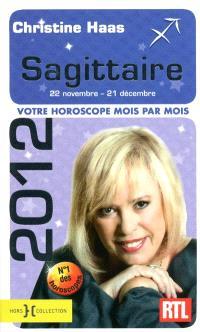Sagittaire 2012 : 22 novembre-21 décembre : votre horoscope mois par mois