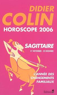 Sagittaire, neuvième signe du zodiaque, 21 ou 22 novembre-21 ou 22 décembre : horoscope 2006
