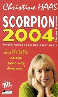 Scorpion 2004 (23 octobre-22 novembre) : votre horoscope mois par mois : quelle belle année pour vos amours !