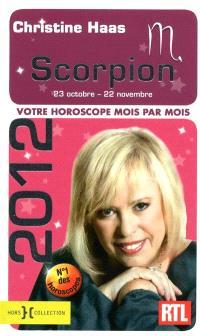 Scorpion 2012 : 23 octobre-22 novembre : votre horoscope mois par mois