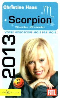 Scorpion 2013 : 23 octobre-22 novembre : votre horoscope mois par mois