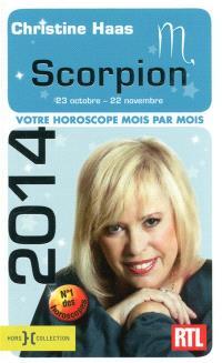 Scorpion 2014 : 23 octobre-22 novembre : votre horoscope mois par mois