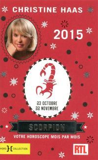 Scorpion 2015 : 23 octobre-22 novembre : votre horoscope mois par mois