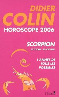 Scorpion, huitième signe du zodiaque, 22 ou 23 octobre-21 ou 22 novembre : horoscope 2006