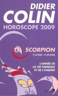 Scorpion, huitième signe du zodiaque, 22 ou 23 octobre-21 ou 22 novembre : l'année de la vie familiale et de l'habitat : horoscope 2009