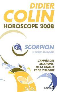 Scorpion, huitième signe du zodiaque, 22 ou 23 octobre-21 ou 22 novembre : l'année des relations, de la famille et de l'habitat : horoscope 2008