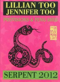 Serpent 2012 : prévisions & feng shui
